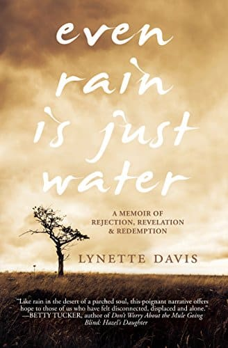 Cover of Even Rain is Just Water by Lynette Davis