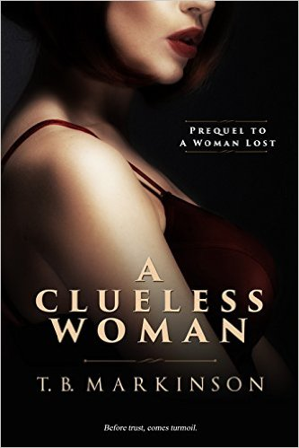 Cover image of A Clueless Woman by T. B. Markinson