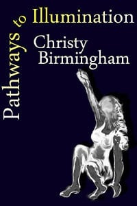 Cover of Pathways to Illumination by Christy Birmingham