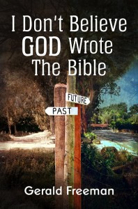 Cover image of I Don't Believe God Wrote the Bible